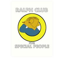 Ralph club for special people Art Print