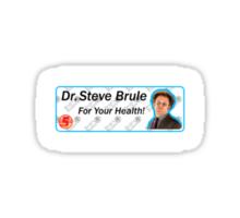 Steve Brule For Your Health  Sticker