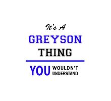 It's a GREYSON thing, you wouldn't understand !! by thenamer