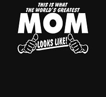 THIS IS WHAT THE WORLDS GREATEST MOM LOOKS LIKE Womens Fitted T-Shirt