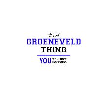 It's a GROENEVELD thing, you wouldn't understand !! by thenamer
