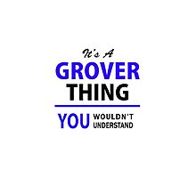 It's a GROVER thing, you wouldn't understand !! by thenamer