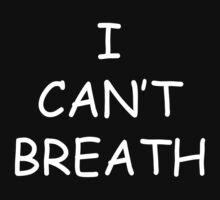 I CAN'T BREATH (BREATHE) by cassels