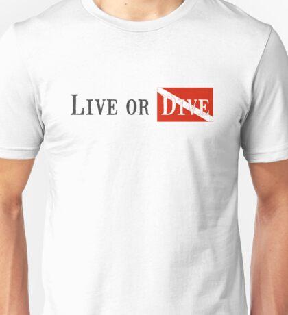 Live Or Dive Unisex T-Shirt