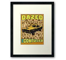 Dazed and Confused Framed Print