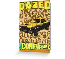 Dazed and Confused Greeting Card