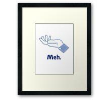 Meh... (Facebook) Framed Print
