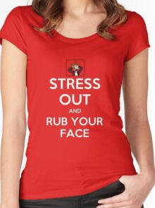 Stress Out - and rub your face Women's Fitted Scoop T-Shirt