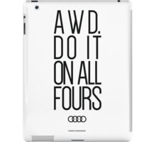 AWD. Do It On All Fours iPad Case/Skin