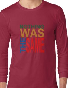 Nothing Was The Same III Long Sleeve T-Shirt