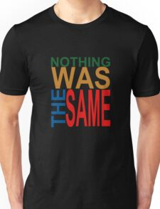 Nothing Was The Same III Unisex T-Shirt