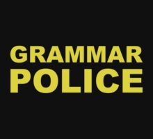 Grammar Police by TheShirtYurt
