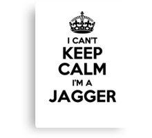 I cant keep calm Im a JAGGER Canvas Print