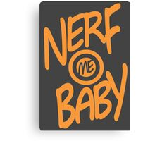 Nerf Me Baby Canvas Print