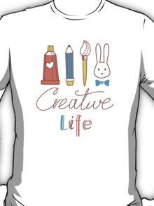 Creative life T-Shirt