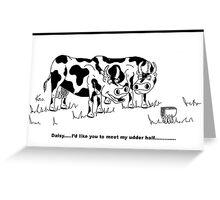 my udder half Greeting Card