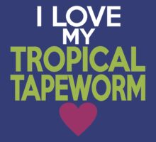 I love my tropical tapeworm by onebaretree