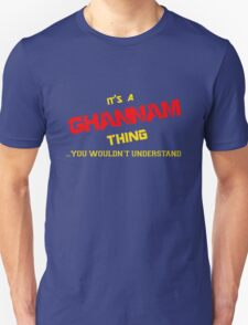 It's a GHANNAM thing, you wouldn't understand !! T-Shirt