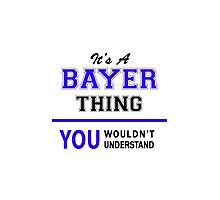 It's a BAYER thing, you wouldn't understand !! by yourname