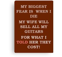 Guitar Players Worst Fear(dark fabric) Canvas Print