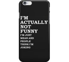 Not Really Funny iPhone Case/Skin