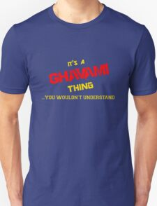 It's a GHAVAMI thing, you wouldn't understand !! T-Shirt