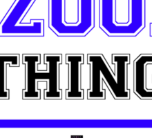 It's a BAZOOKA thing, you wouldn't understand !! Sticker