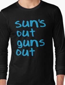 Sun's Out Gun's Out Long Sleeve T-Shirt