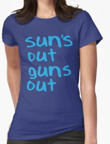 Sun's Out Gun's Out Womens Fitted T-Shirt