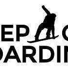 Keep on Boarding Après-Ski Snowboard Design by theshirtshops