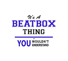 It's a BEATBOX thing, you wouldn't understand !! by yourname