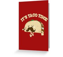 Taco Time! Greeting Card