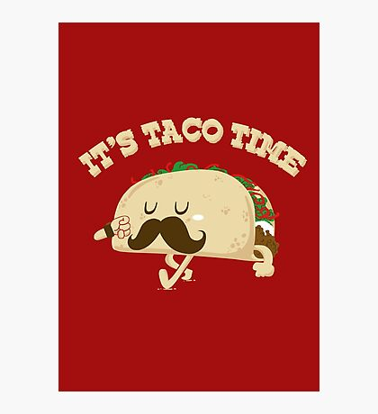 Taco Time! Photographic Print