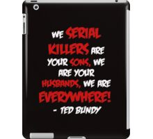 Ted Bundy quote iPad Case/Skin