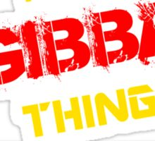 It's a GIBBA thing, you wouldn't understand !! Sticker