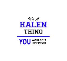 It's a HALEN thing, you wouldn't understand !! by thenamer