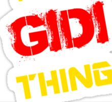 GIDI 's a GIDI thing, you wouldn't understand !! Sticker