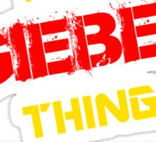 It's a GIEBEL thing, you wouldn't understand !! Sticker
