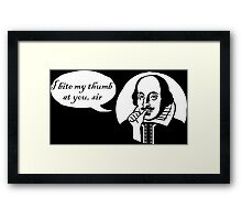 I Bite My Thumb At You, Sir Framed Print