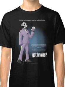 Got brains? Classic T-Shirt