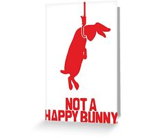Not a Happy Bunny Greeting Card