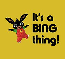 BING - It's a Bing thing! by Lisa Briggs