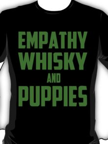 Empathy, Whisky and Puppies T-Shirt