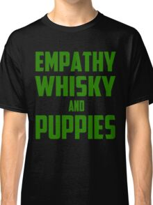 Empathy, Whisky and Puppies Classic T-Shirt