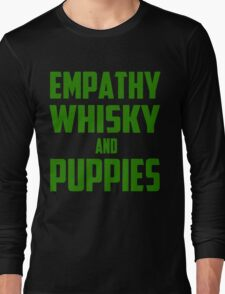 Empathy, Whisky and Puppies Long Sleeve T-Shirt