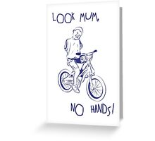 Look Mum, No Hands! Greeting Card