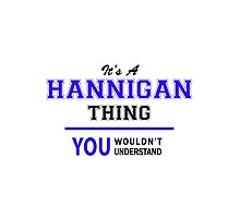 It's a HANNIGAN thing, you wouldn't understand !! by thenamer