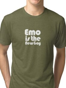 Emo is the new gay Tri-blend T-Shirt