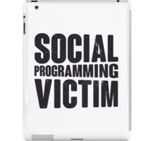 Social programming victim iPad Case/Skin