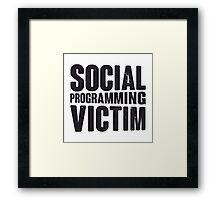 Social programming victim Framed Print
